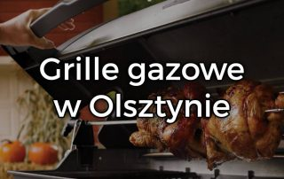Grille gazowe Olsztyn